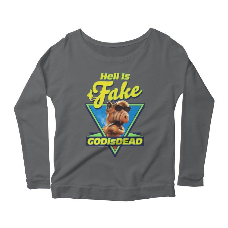HELL IS FAKE  GOD IS DEAD Women's Longsleeve T-Shirt by Teenage Stepdad