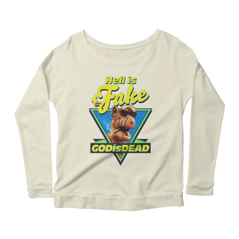 HELL IS FAKE  GOD IS DEAD Women's Scoop Neck Longsleeve T-Shirt by Teenage Stepdad