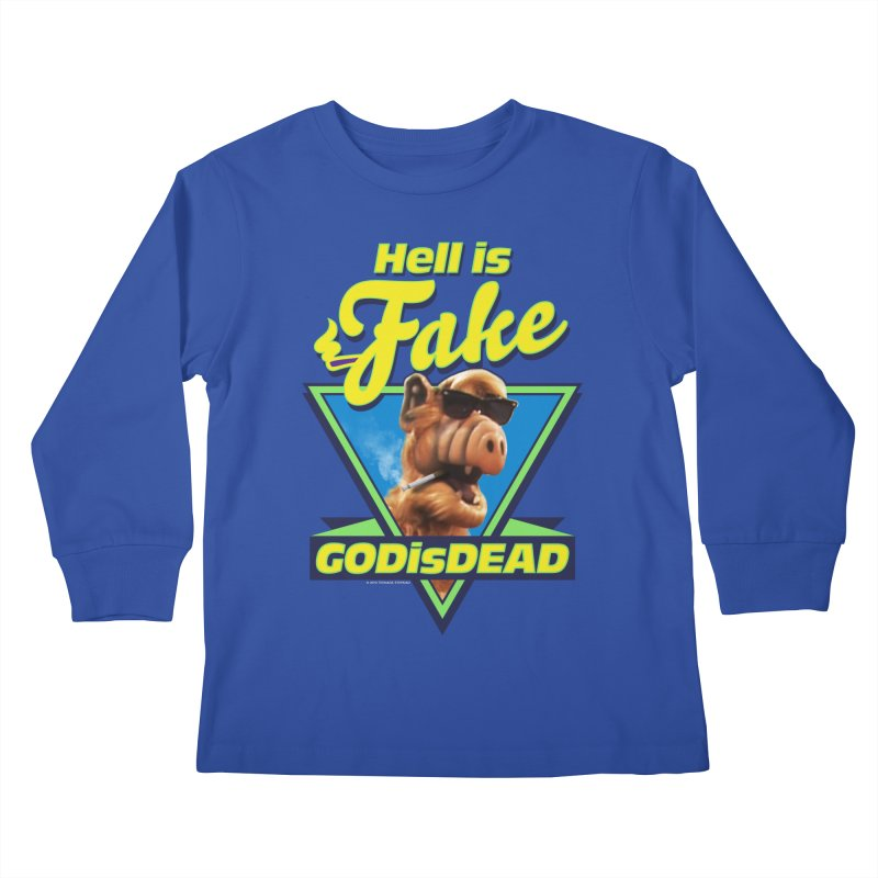 HELL IS FAKE  GOD IS DEAD Kids Longsleeve T-Shirt by Teenage Stepdad