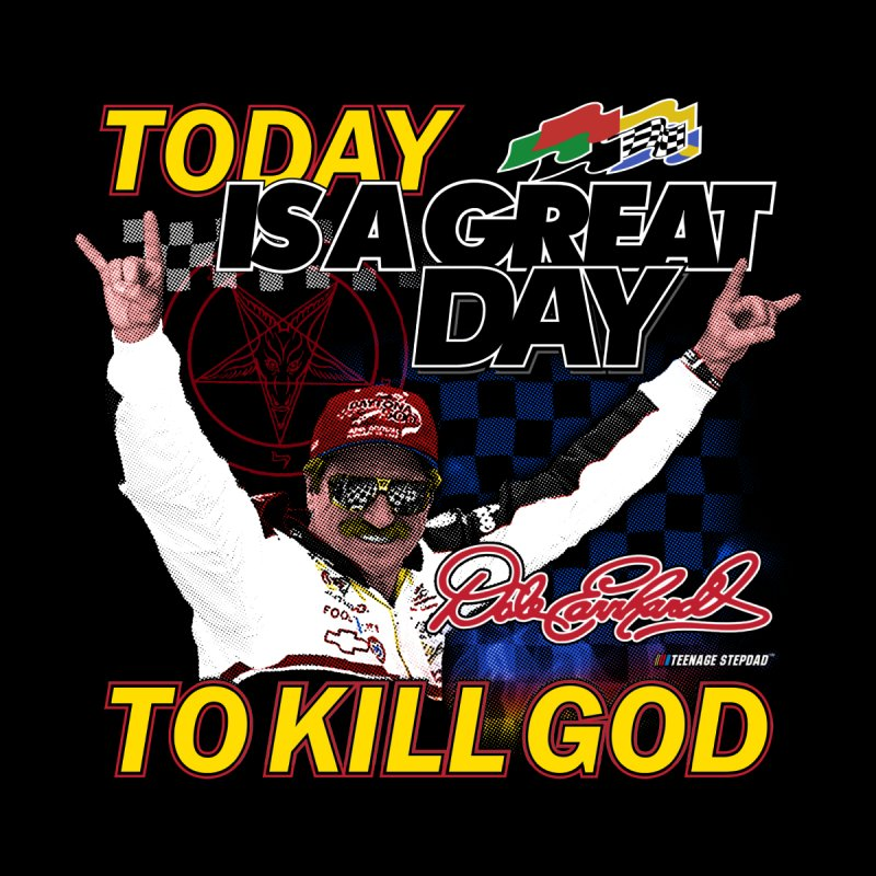 TODAY IS A GREAT DAY TO KILL GOD Kids Toddler T-Shirt by Teenage Stepdad