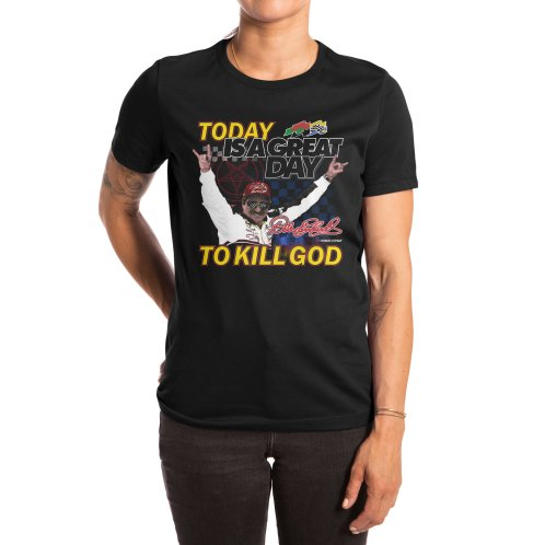 image for TODAY IS A GREAT DAY TO KILL GOD