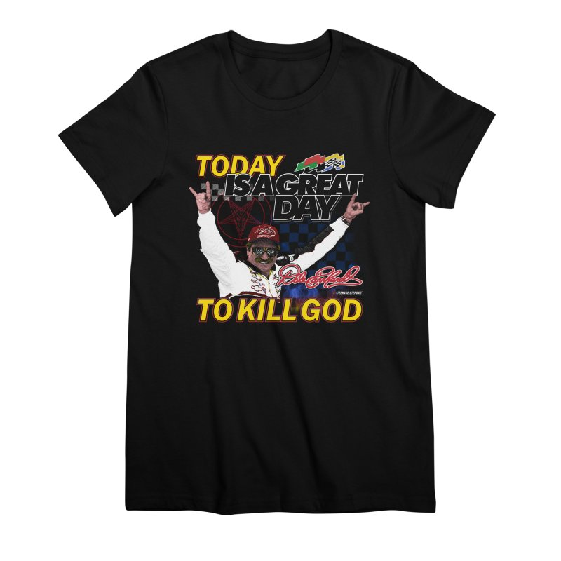 TODAY IS A GREAT DAY TO KILL GOD Women's Premium T-Shirt by Teenage Stepdad
