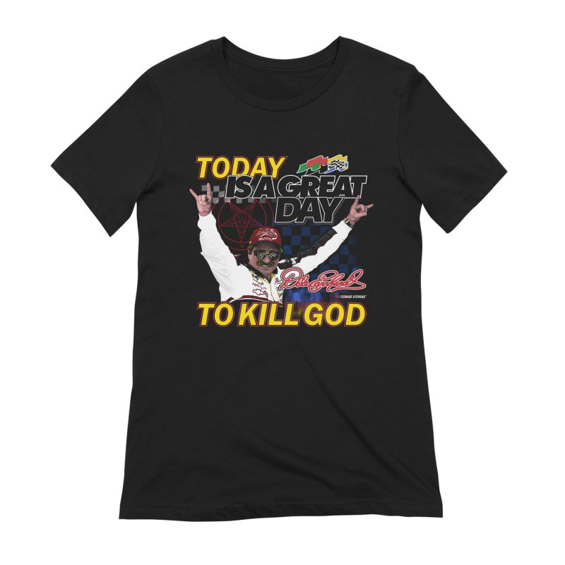 TODAY IS A GREAT DAY TO KILL GOD Women's Extra Soft T-Shirt by Teenage Stepdad