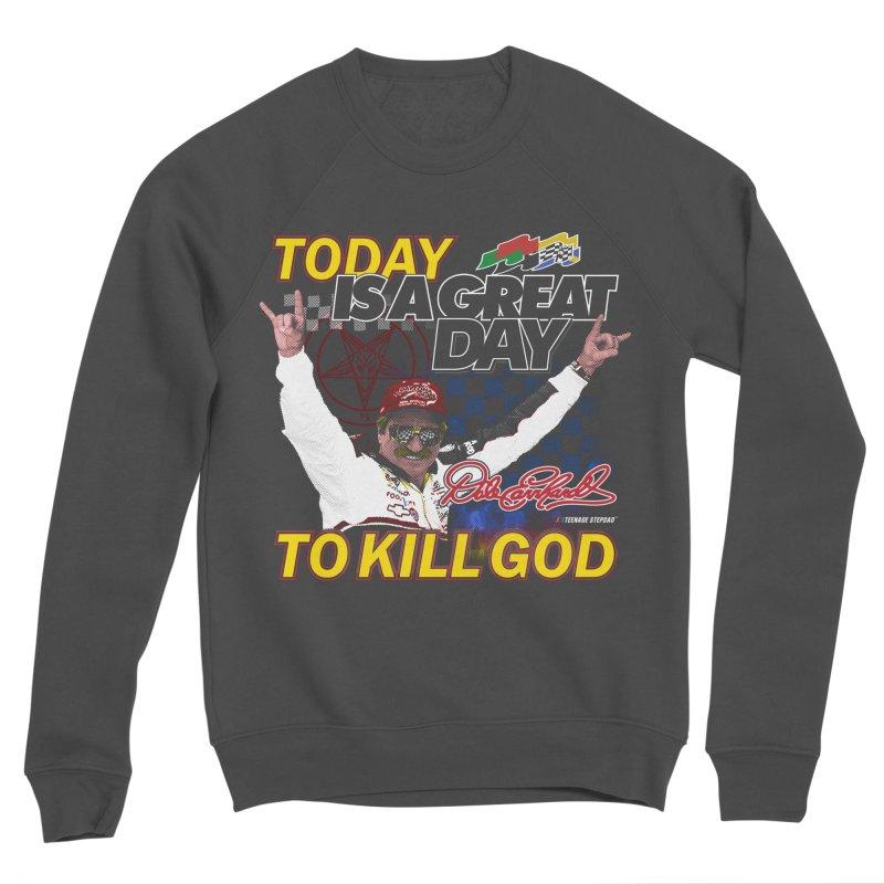 TODAY IS A GREAT DAY TO KILL GOD Men's Sponge Fleece Sweatshirt by Teenage Stepdad