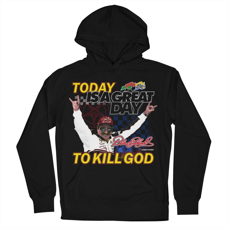 TODAY IS A GREAT DAY TO KILL GOD Women's French Terry Pullover Hoody by Teenage Stepdad