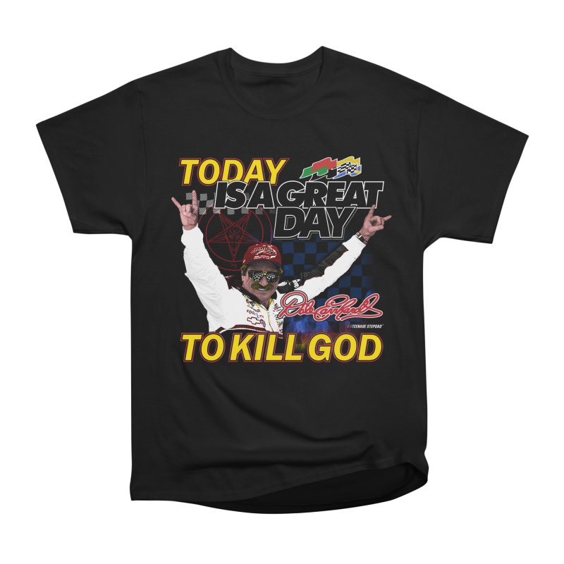 TODAY IS A GREAT DAY TO KILL GOD Women's Heavyweight Unisex T-Shirt by Teenage Stepdad
