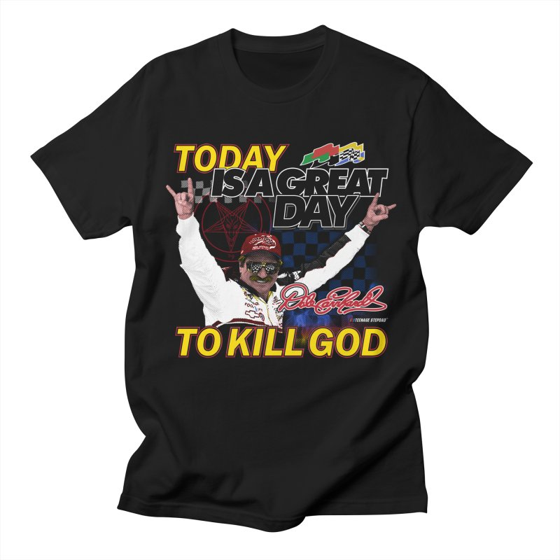 TODAY IS A GREAT DAY TO KILL GOD Women's Regular Unisex T-Shirt by Teenage Stepdad
