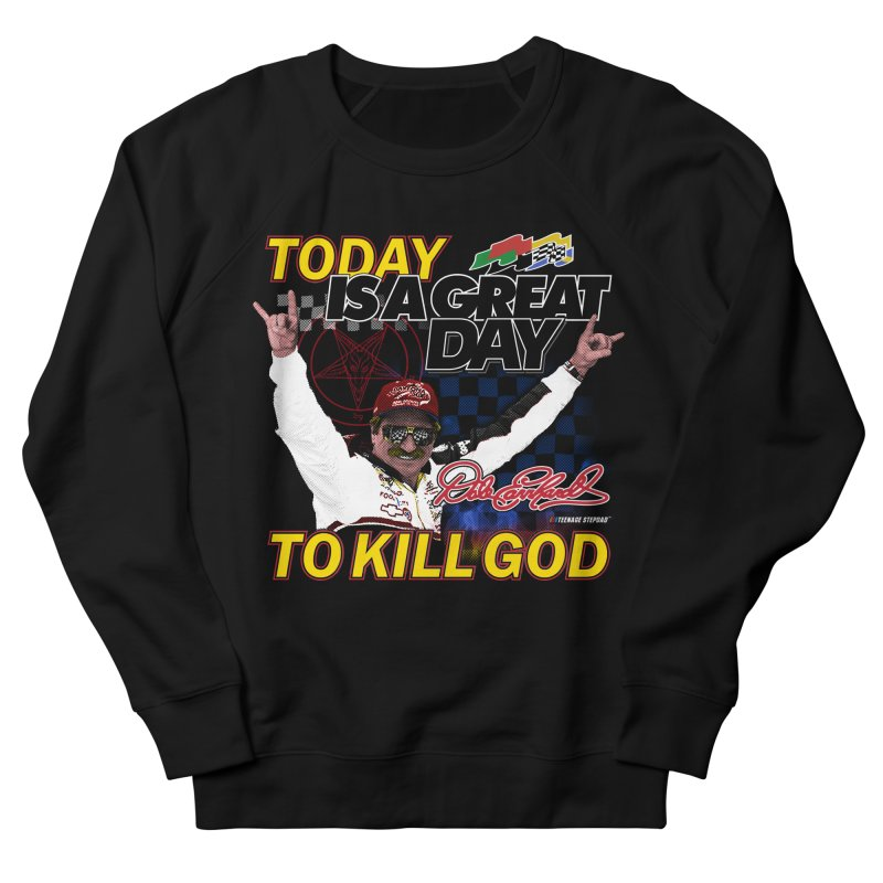 TODAY IS A GREAT DAY TO KILL GOD Men's French Terry Sweatshirt by Teenage Stepdad