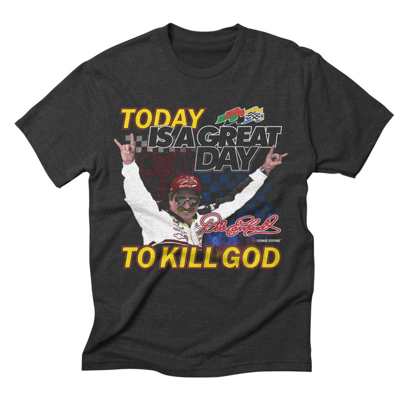 TODAY IS A GREAT DAY TO KILL GOD Men's Triblend T-Shirt by Teenage Stepdad
