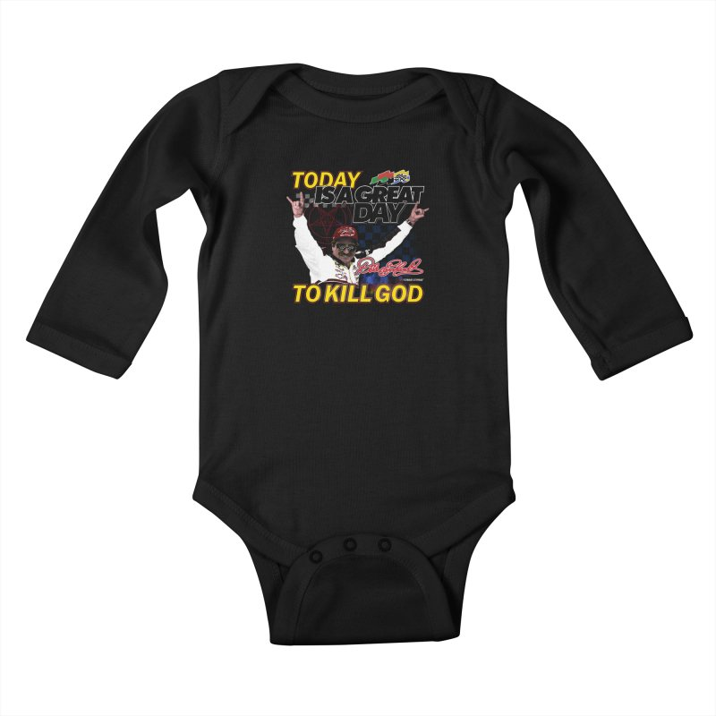 TODAY IS A GREAT DAY TO KILL GOD Kids Baby Longsleeve Bodysuit by Teenage Stepdad