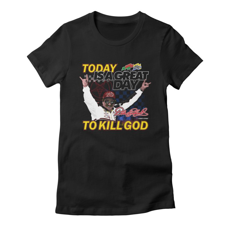 TODAY IS A GREAT DAY TO KILL GOD Women's T-Shirt by Teenage Stepdad Shop | 90s Inspired Apparel