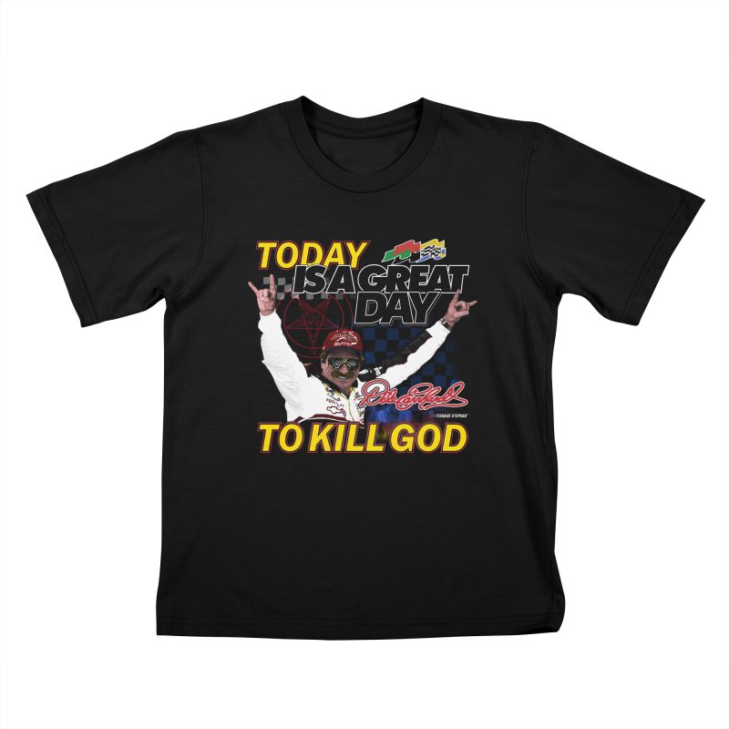 TODAY IS A GREAT DAY TO KILL GOD Kids T-Shirt by Teenage Stepdad