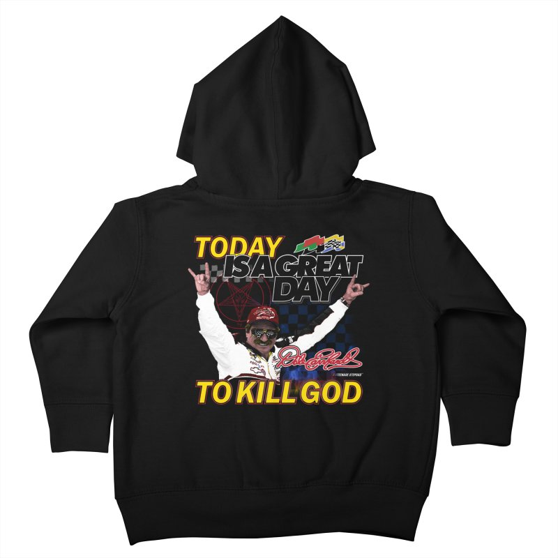 TODAY IS A GREAT DAY TO KILL GOD Kids Toddler Zip-Up Hoody by Teenage Stepdad