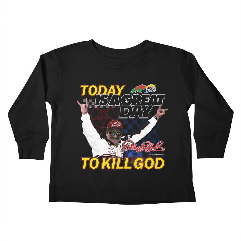TODAY IS A GREAT DAY TO KILL GOD Kids Toddler Longsleeve T-Shirt by Teenage Stepdad
