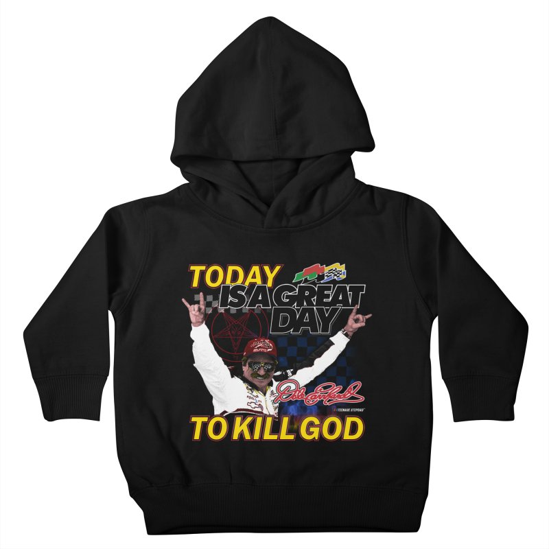 TODAY IS A GREAT DAY TO KILL GOD Kids Toddler Pullover Hoody by Teenage Stepdad
