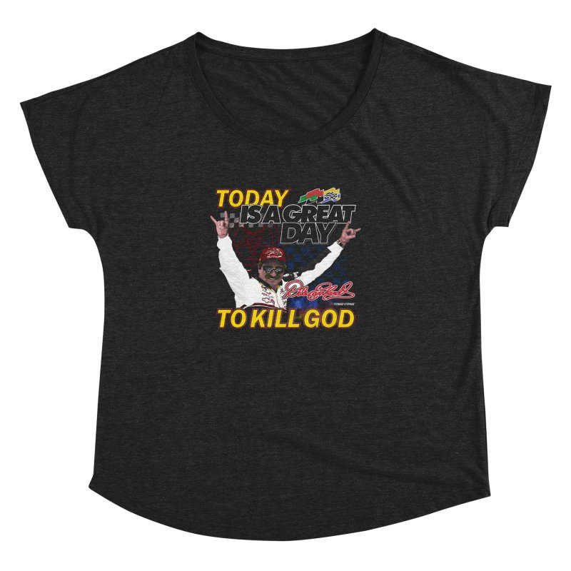 TODAY IS A GREAT DAY TO KILL GOD Women's Dolman Scoop Neck by Teenage Stepdad