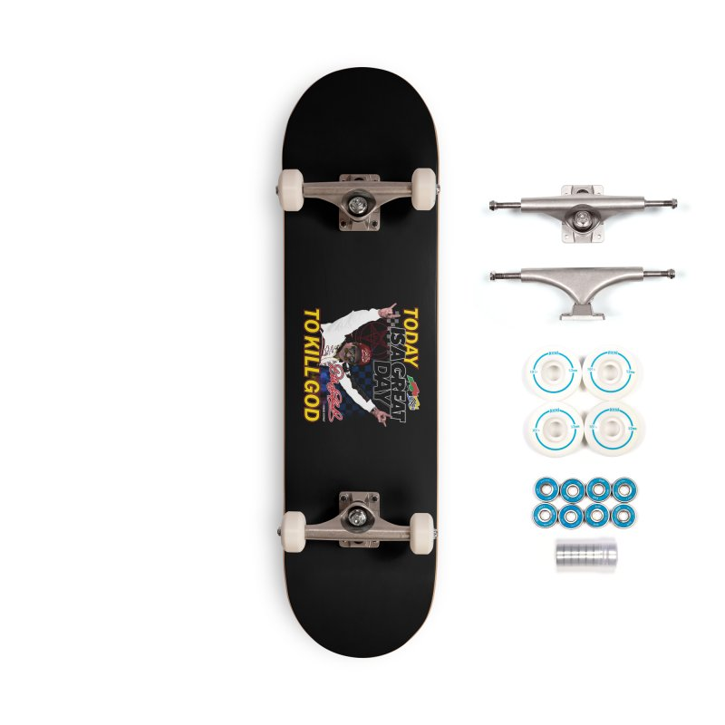 TODAY IS A GREAT DAY TO KILL GOD Accessories Complete - Basic Skateboard by Teenage Stepdad