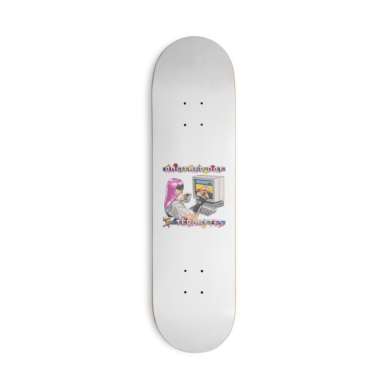 ANOTHER DAY IN TERABYTES Accessories Deck Only Skateboard by Teenage Stepdad