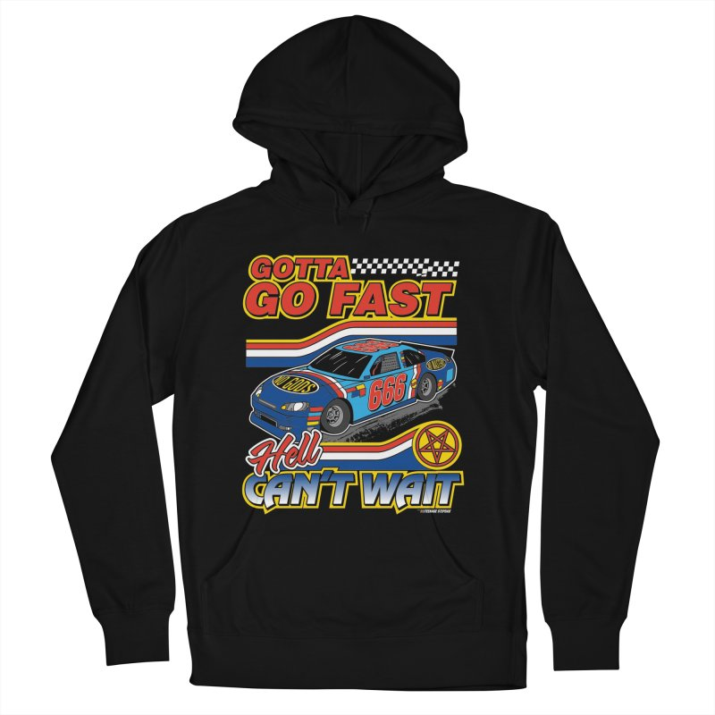 GOTTA GO FAST / HELL CAN'T WAIT Men's Pullover Hoody by Teenage Stepdad