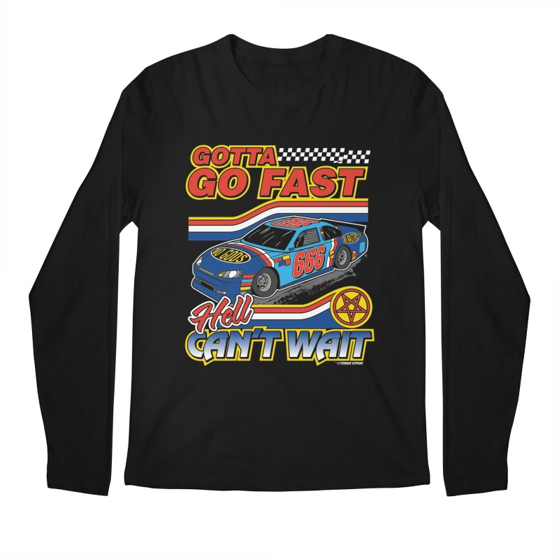 GOTTA GO FAST / HELL CAN'T WAIT Men's Regular Longsleeve T-Shirt by Teenage Stepdad