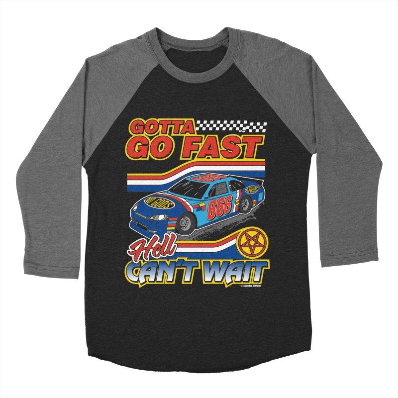 GOTTA GO FAST / HELL CAN'T WAIT Women's Baseball Triblend Longsleeve T-Shirt by Teenage Stepdad