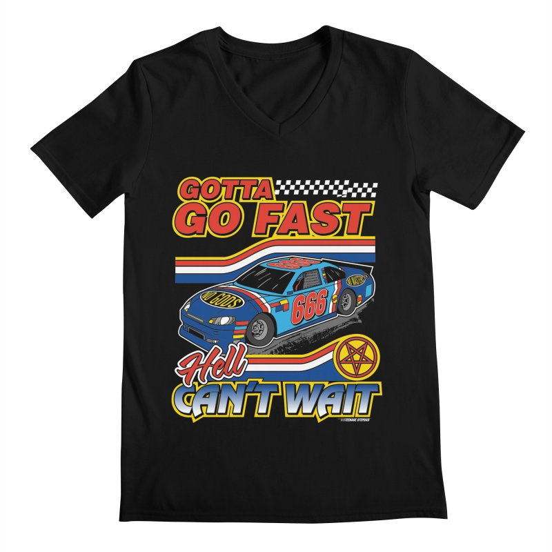 GOTTA GO FAST / HELL CAN'T WAIT Men's Regular V-Neck by Teenage Stepdad