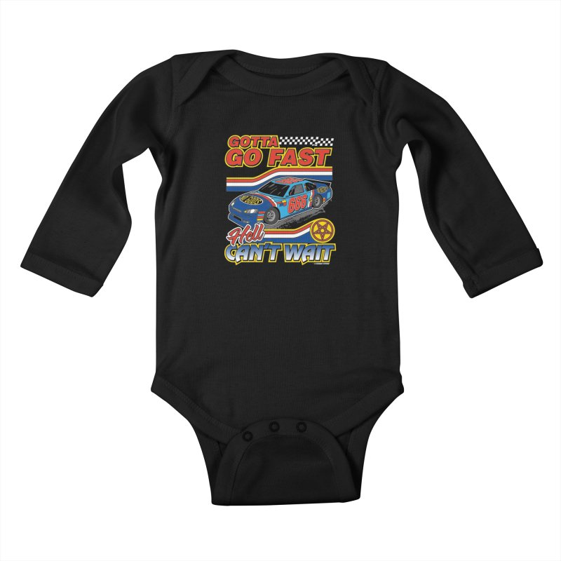 GOTTA GO FAST / HELL CAN'T WAIT Kids Baby Longsleeve Bodysuit by Teenage Stepdad