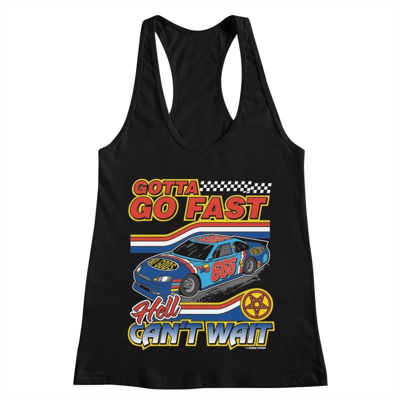 GOTTA GO FAST / HELL CAN'T WAIT Women's Racerback Tank by Teenage Stepdad