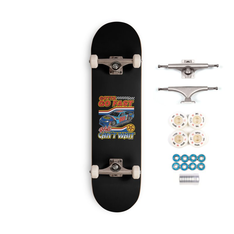 GOTTA GO FAST / HELL CAN'T WAIT Accessories Complete - Premium Skateboard by Teenage Stepdad