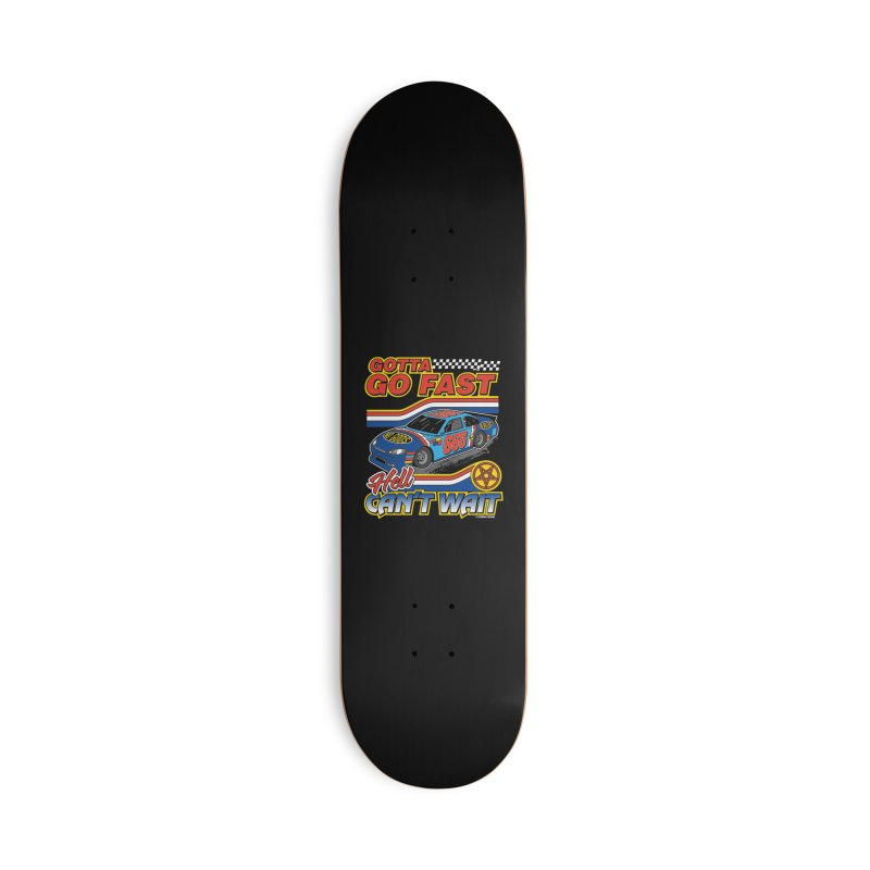 GOTTA GO FAST / HELL CAN'T WAIT Accessories Deck Only Skateboard by Teenage Stepdad