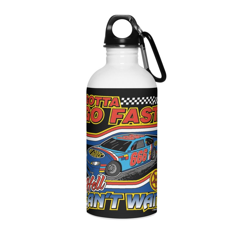 GOTTA GO FAST / HELL CAN'T WAIT Accessories Water Bottle by Teenage Stepdad