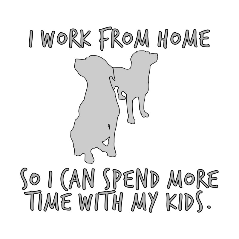 Work From Home Dogs by Tee Panic T-Shirt Shop by Muzehack