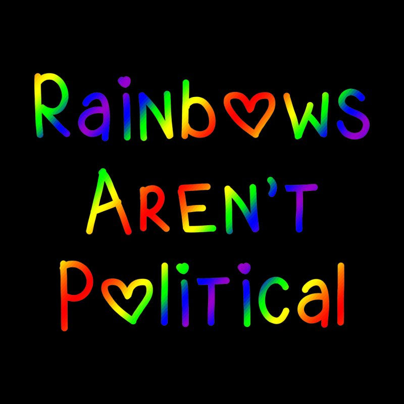 Rainbows Aren't Political by Tee Panic T-Shirt Shop by Muzehack