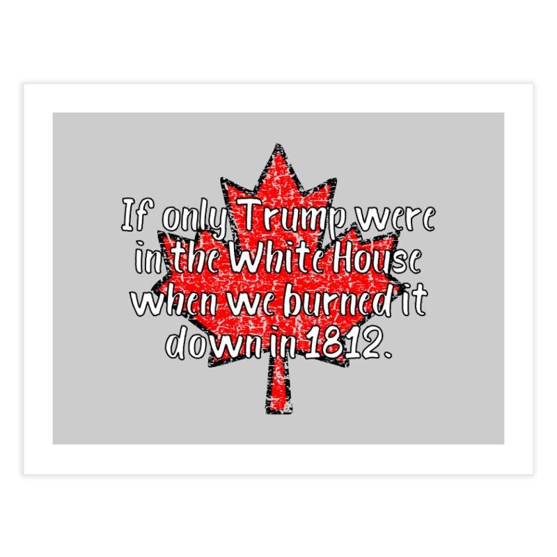 War of 1812 T-shirt Home Fine Art Print by Tee Panic T-Shirt Shop by Muzehack