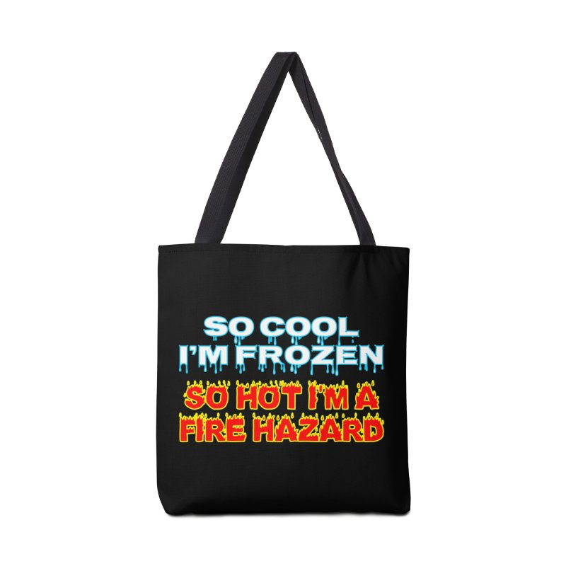 So Cool So Hot T-shirt Accessories Bag by Tee Panic T-Shirt Shop by Muzehack