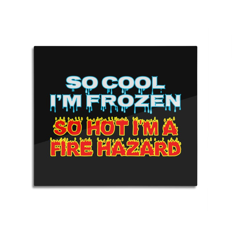 So Cool So Hot T-shirt Home Mounted Aluminum Print by Tee Panic T-Shirt Shop by Muzehack