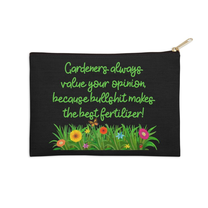 Garderners Value Your Opinion T-shirt Accessories Zip Pouch by Tee Panic T-Shirt Shop by Muzehack