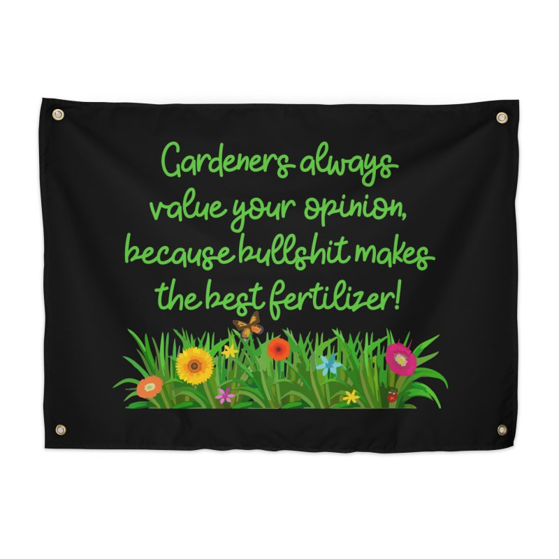 Garderners Value Your Opinion T-shirt Home Tapestry by Tee Panic T-Shirt Shop by Muzehack