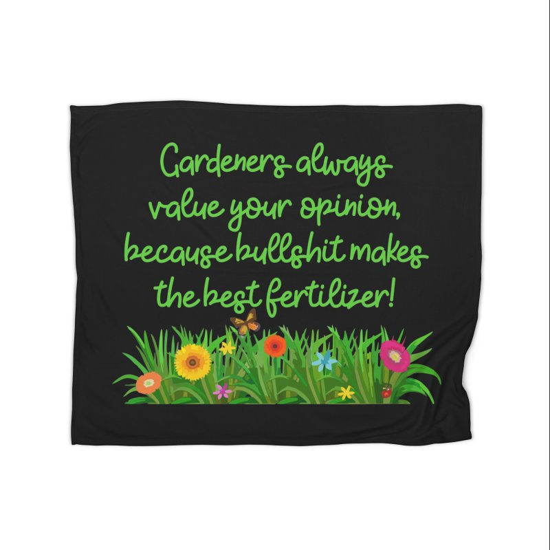 Garderners Value Your Opinion T-shirt Home Blanket by Tee Panic T-Shirt Shop by Muzehack