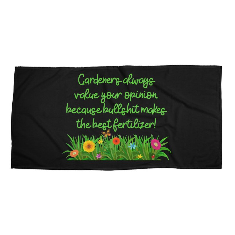 Garderners Value Your Opinion T-shirt Accessories Beach Towel by Tee Panic T-Shirt Shop by Muzehack