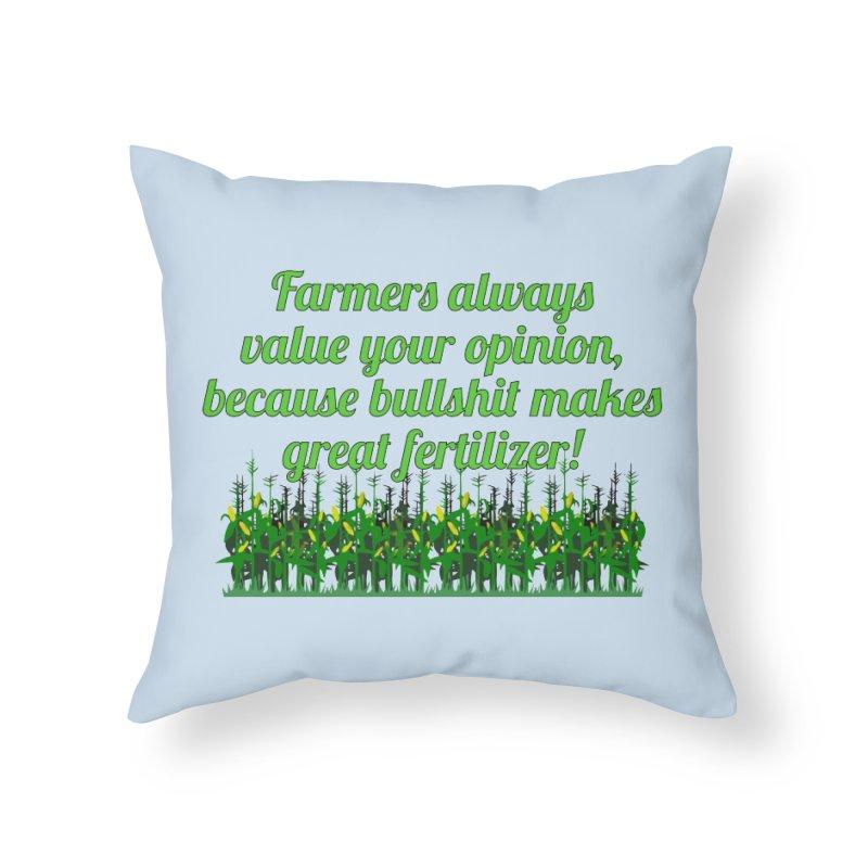 Farmer Bullshit Opinion T-shirt Home Throw Pillow by Tee Panic T-Shirt Shop by Muzehack