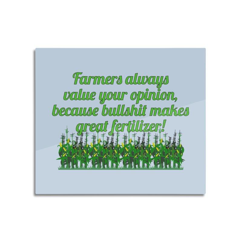 Farmer Bullshit Opinion T-shirt Home Mounted Aluminum Print by Tee Panic T-Shirt Shop by Muzehack