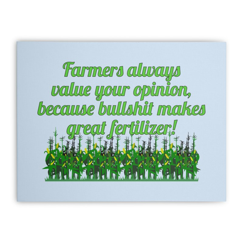 Farmer Bullshit Opinion T-shirt Home Stretched Canvas by Tee Panic T-Shirt Shop by Muzehack