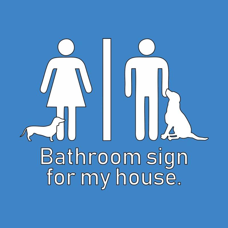 Dog Bathroom Sign T-shirt by Tee Panic T-Shirt Shop by Muzehack