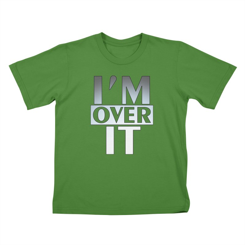 I'm Over It T-shirt Kids T-Shirt by Tee Panic T-Shirt Shop by Muzehack