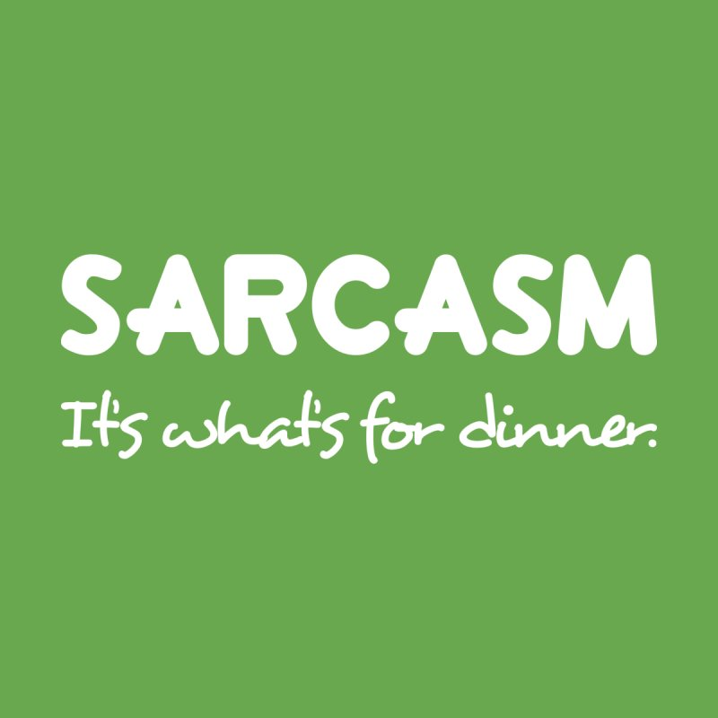 Sarcastic Dinner T-shirt by Tee Panic T-Shirt Shop by Muzehack