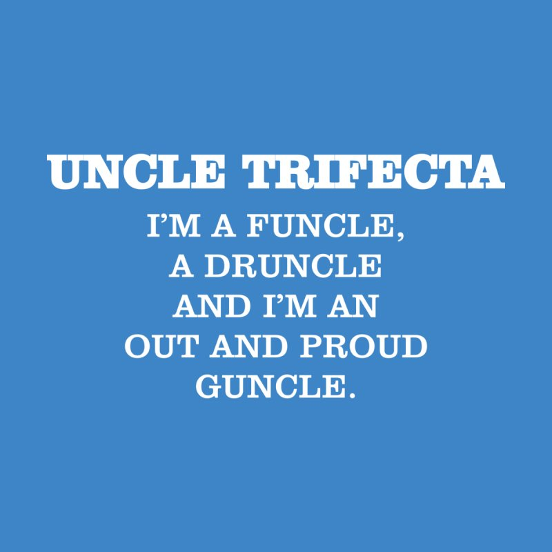 Funcle Druncle Guncle T-shirt by Tee Panic T-Shirt Shop by Muzehack
