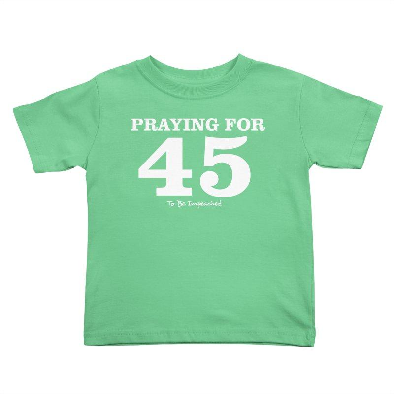 Praying For 45 T-shirt Kids Toddler T-Shirt by Tee Panic T-Shirt Shop by Muzehack
