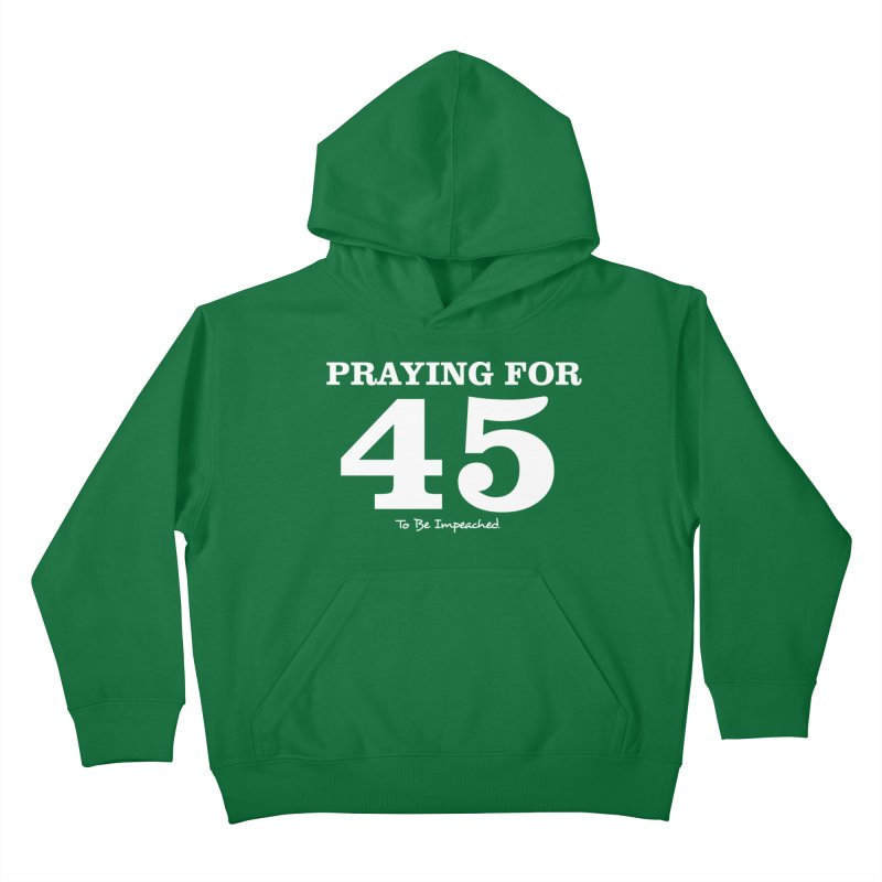 Praying For 45 T-shirt Kids Pullover Hoody by Tee Panic T-Shirt Shop by Muzehack