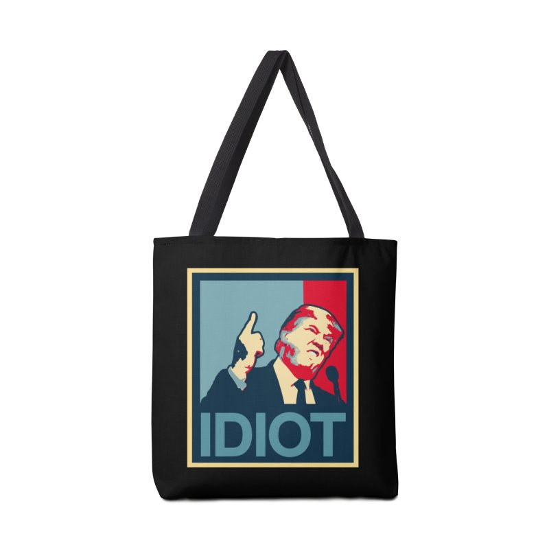 Trump Idiot T-shirt Accessories Bag by Tee Panic T-Shirt Shop by Muzehack